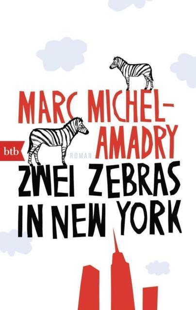 Zwei Zebras in New York von Marc Michel-Amadry UNGELESEN