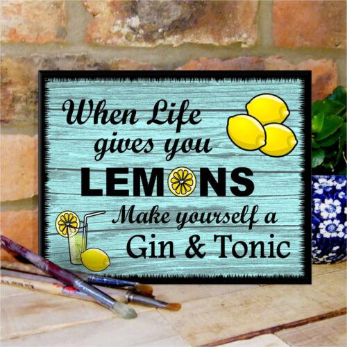 "/""When Life Gives You Lemons//MAKE A Gin /& tonic/"" en bois Affiche Plaque//shabby sign"