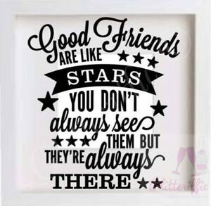 Image Is Loading GOOD FRIENDS ARE LIKE STARS VINYL STICKER DIY