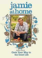 Jamie at Home: Cook Your Way to the Good Life, Oliver, Jamie, Good Book