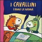 I cavallini fanno la nanna von Raffaella Bolaffio (2013, Gebundene Ausgabe)