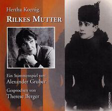 Hertha Koenig: RILKES MUTTER. Alexander Gruber, Therese Berger, CD, NEU