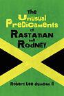 The Unusual Predicaments of Rastaman and Rodney by Robert Lee Duncan II (Paperback / softback, 2009)