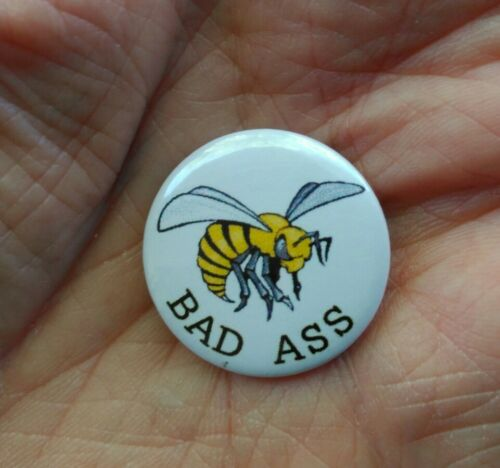 /'BAD ASS/' Wasp 25mm pin badge *Free Post UK*   **NEW**
