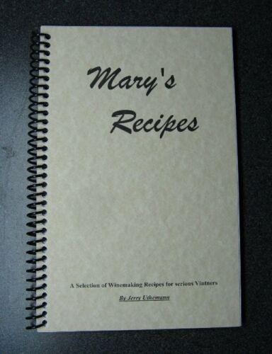 MARY/'S RECIPES WINE MAKING RECIPE BOOK 95 AWARD WINNING HOME WINEMAKING RECIPES