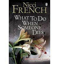 What to Do When Someone Dies by Nicci French (Paperback, 2010)