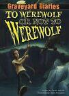 To Werewolf or Not to Werewolf by Baron Specter (Hardback, 2012)