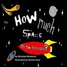 How Much Space Is There in Space? by Nicholas Skidmore (Paperback / softback, 2014)
