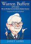 Warren Buffett Speaks: Wit and Wisdom from the World's Greatest Investor by Janet Lowe (Hardback, 2007)