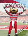 The Autobiography of Brutus Buckeye: As Told to His Parents Sally Lanyon and Ray Bourhis by Sally Lanyon, Ray Bourhis (Paperback / softback, 2015)