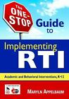 The One-Stop Guide to Implementing RTI : Academic and Behavioral Interventions, K-12 by Maryln S. Appelbaum (2008, Paperback)