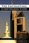 The Enchanting Contradiction: Memories of the Middle East by Patricia Heurtaux (Hardback, 2011)
