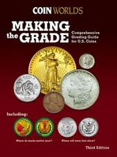 Coin World's Making the Grade : Comprehensive Grading Guide for U. S. Coins, ...