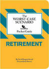 Worst-case Scenario Pocket Guide: Retirement by Dan Ramsey, David Borgenicht, Judy Ramsey (Hardback, 2009)