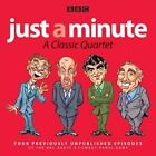 Just a Minute: A Classic Quartet: 4 Classic Episodes of the Radio 4 Comedy Panel Game by BBC (CD-Audio, 2016)