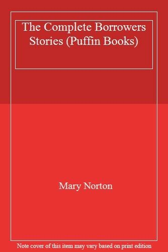The Complete Borrowers Stories (Puffin Books),Mary Norton