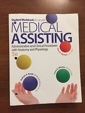 Medical Assisting : Administrative and Clinical Procedures with Anatomy and Physiology by Terri D. Wyman, Kathryn A. Booth and Leesa Whicker (2013, Paperback, Workbook)