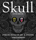 Skull Sourcebook: Over 500 Skulls in Art & Culture by Race Point Publishing (Paperback, 2016)