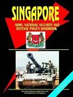 Singapore Army, National Security and Defense Policy Handbook by International Business Publications, USA (Paperback / softback, 2004)