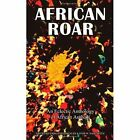 African Roar: An Eclectic Anthology of African Authors by Storytime (Paperback / softback, 2010)