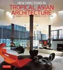 New Directions in Tropical Asian Architecture by Philip Goad, Anoma Pieris (Paperback, 2014)
