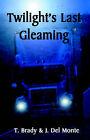 Twilight's Last Gleaming by Terri, L. Jenkins-Brady, Timothy (Paperback, 2006)