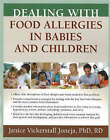 Dealing with Food Allergies in Babies and Children by Janice Vickerstaff Joneja (Paperback, 2007)