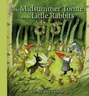 The Midsummer Tomte and the Little Rabbits: A Day-by-Day Summer Story in Twenty-One Short Chapters by Ulf Stark (Hardback, 2016)