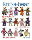 Knit-A-Bear: 15 Fluffy Friends to Make and Dress for Every Occasion by Val Pierce (Mixed media product, 2014)