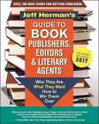 Jeff Herman's Guide to Book Publishers, Editors and Literary Agents 2017 : Who They Are, What They Want, How to Win Them Over by Jeff Herman (2016, Paperback)