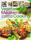 Vegetarian Mediterranean Cooking: 175 Fresh and Healthy Recipes from Sun-drenched Cuisines with 200 Colour Photographs by Beverley Jollands (Paperback, 2010)