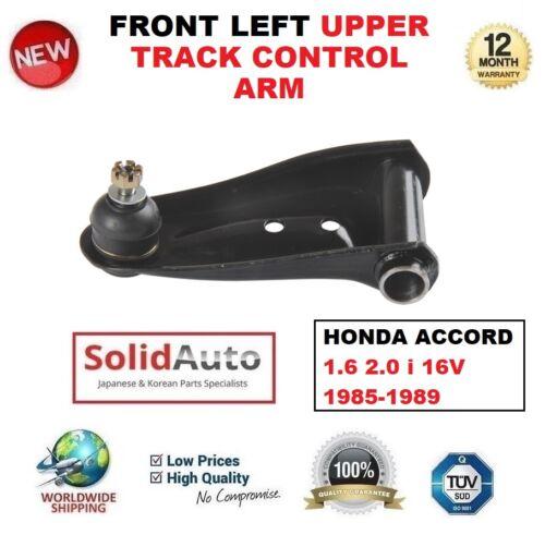 POUR HONDA ACCORD 1.6 2.0 i 16 V 1985-1989 Avant Gauche Upper Track Control Arm