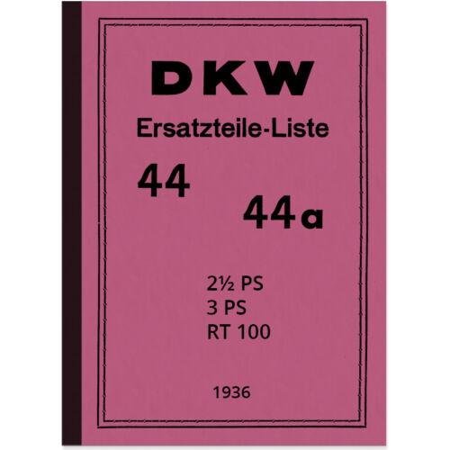 DKW 44 44a rt 100 2,5 3 ps 2,5ps 3ps rt100/'36 pièce de rechange liste catalogue de pièces de rechange
