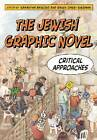 The Jewish Graphic Novel: Critical Approaches by Rutgers University Press (Paperback, 2010)