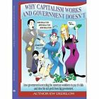 Why Capitalism Works and Government Doesn T 9781438973708 Paperback