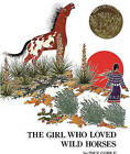 The Girl Who Loved Wild Horses by Paul Goble (Hardback, 1993)