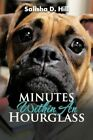 Minutes Within an Hourglass by Salisha D Hill 9781477295007 Paperback 2013