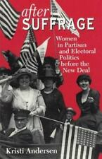 After Suffrage: Women in Partisan and Electoral Politics before the-ExLibrary