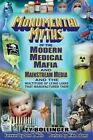 Monumental Myths of the Modern Medical Mafia and Mainstream Media and the Multitude of Lying Liars That Manufactured Them by Ty M Bollinger (Paperback / softback, 2013)