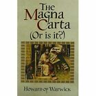 The Magna Carta (or is it?) by Howard of Warwick (Paperback, 2015)