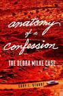 Anatomy of a Confession: The Debra Milke Case by Gary L. Stuart (Paperback, 2016)