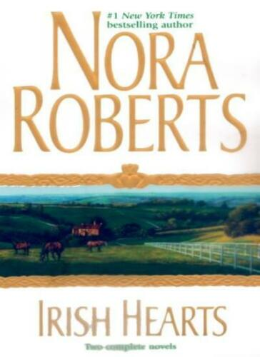 1 of 1 - Irish Hearts [Two Complete Novels] By Nora Roberts