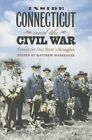 Inside Connecticut and the Civil War: Essays on One State's Struggles by University Press of New England (Paperback, 2014)