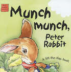 Munch Munch, Peter Rabbit by Beatrix Potter (Board book, 2004)