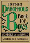 The Pocket Dangerous Book For Boys: The Wonders of the World by Conn Iggulden, Hal Iggulden (Hardback, 2008)