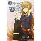 Spice and Wolf, Vol. 11 (light novel): Side Colors II by Isuna Hasekura (Paperback, 2014)