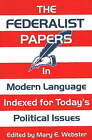 Federalist Papers in Modern Language: Indexed for Today's Political Issues by Merril Press (Paperback, 1999)