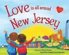 Love Is All Around New Jersey by Wendi Silvano (Hardback, 2016)