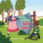 Beverlina Pimpelina's New Fence by Rodney Moag (Paperback / softback, 2014)