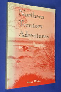 NORTHERN-TERRITORY-ADVENTURES-Janet-White-AUSTRALIAN-OUTBACK-CHRISTIAN-BOOK